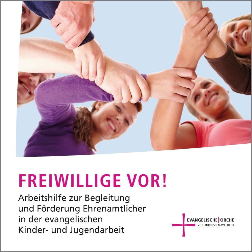 """""""Freiwillige vor!"""" – Arbeitshilfe Ehrenamt in der ev. Kinder- und Jugendarbeit (Broschüre, Einladungsflyer)"""